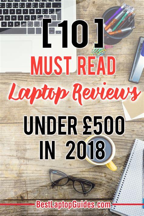 best laptops 500 laptops laptop reviews laptop best laptops 163 500 in 2019 uk best laptop guides