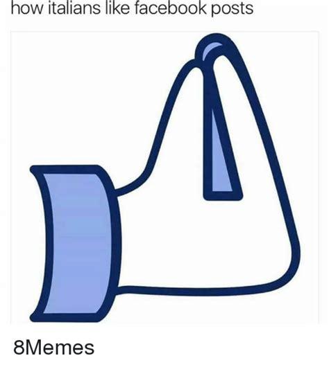 Facebook Like Meme - funny how italians memes of 2017 on me me holding