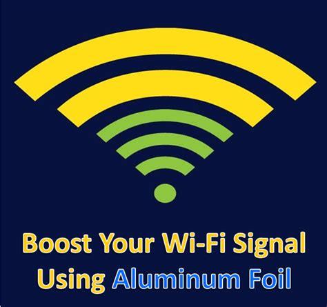 how can i get better wifi signal in my room aluminum foil aluminum foil wifi