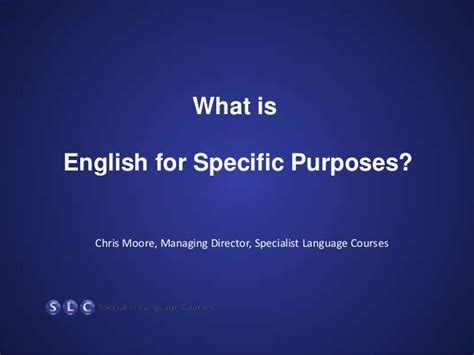 Eanglish For Special Purposes what is for specific purposes