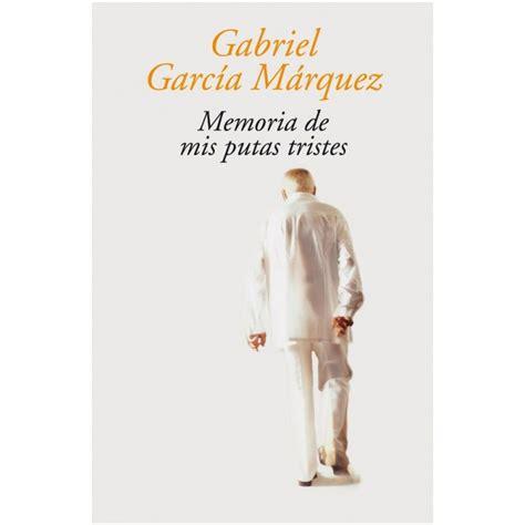 memoria de mis putas 1400095808 memoria de mis putas tristes librer 237 a popol books
