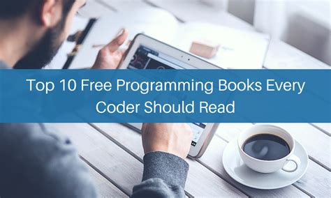 Top 10 Books Every Should Read by Top 10 Free Programming Books Every Coder Should Read