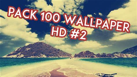 pack de imagenes variadas hd descargar pack 100 wallpapers hd 2 mega hd 2015