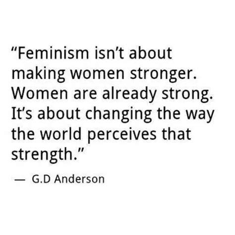 feminism quotes 25 quotes that will make you even prouder to be a