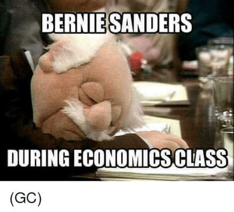 Economics Meme - funny bernie memes of 2017 on sizzle dumps