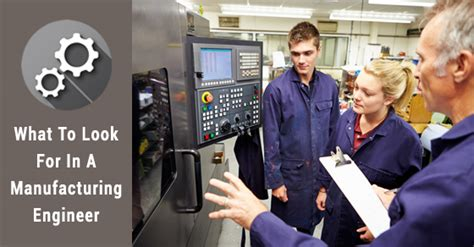 Mba Ms In Manufacturing Engineering by 7 Traits To Look For In A Manufacturing Engineer Pentalift