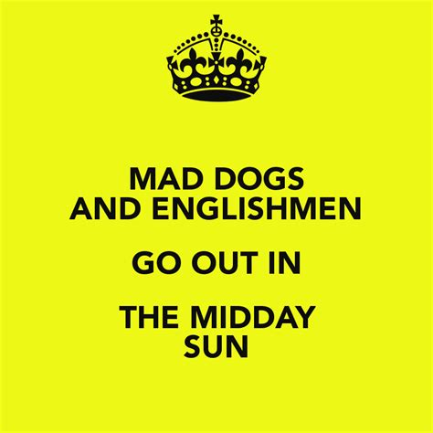 mad dogs and englishmen mad dogs and englishmen go out in the midday sun poster katy keep calm o matic
