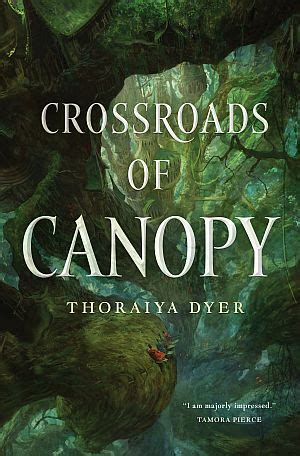 crossroads of canopy a titan s forest novel books thoraiya s writing