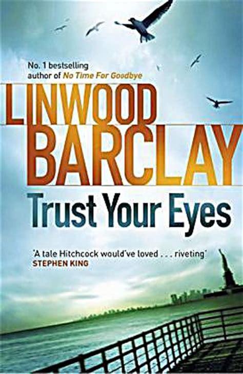 trust your eyes trust your eyes buch von linwood barclay portofrei weltbild de