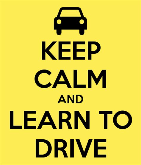 how to learn to drive when you don t own a car keep calm and learn to drive keep calm and carry on image generator