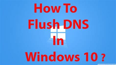 windows 10 tutorial how to geek how to flush dns in windows 10 windows 10 tutorials
