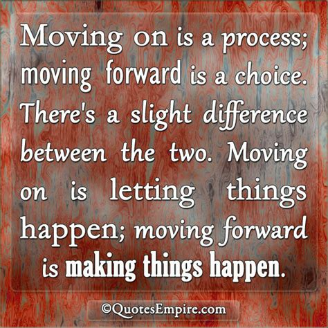 Moving On And Moving In by Moving On Or Moving Forward Which Is Best Quotes Empire