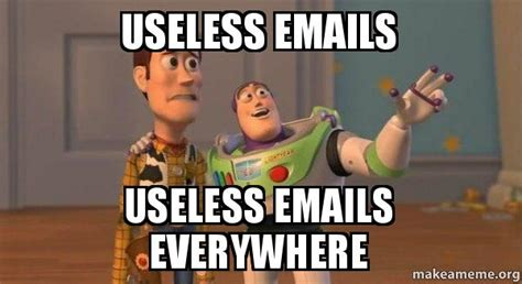 Meme Email - useless emails useless emails everywhere buzz and woody