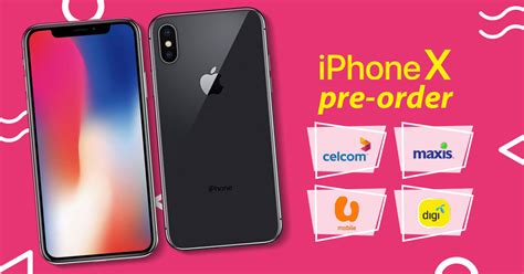 comparison apple iphone x pre order plans from celcom digi maxis and u mobile technave