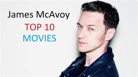 james mcavoy all movies james mcavoy top 10 movies youtube
