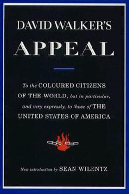appeal to the colored citizens of the world david walker s appeal in four articles together with a