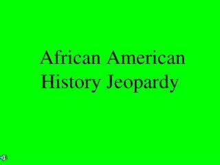 Ppt African American History M Onth Powerpoint Black History Jeopardy Powerpoint