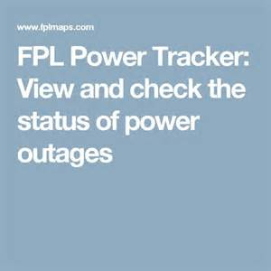 florida power and light outage 1000 ideas about fpl power outage on