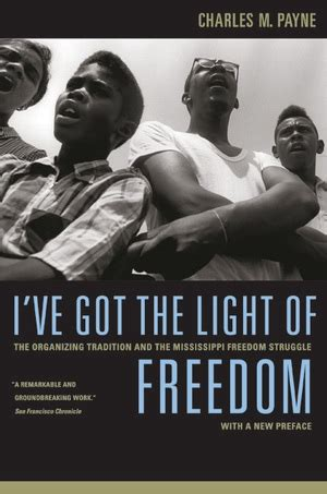I Ve Got The Light Of Freedom By Charles M Payne