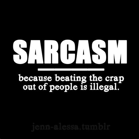 Sarcastic Quotes Quotes Against Sarcasm Quotesgram