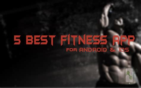 best fitness apps for android top 5 best android ios fitness health apps of 2016