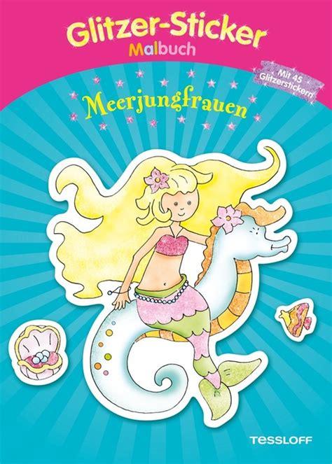 Sticker Drucken Glitzer by Glitzer Sticker Malbuch Meerjungfrauen Tessloff Online