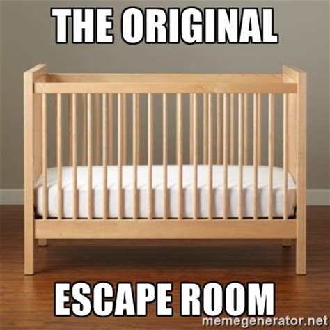 4 In 1 Crib With Changing Table The Original Escape Room Escaperoom Funny Meme Meme