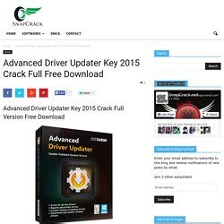 advanced driver updater full version with crack princesadia90 princesadia90 pearltrees