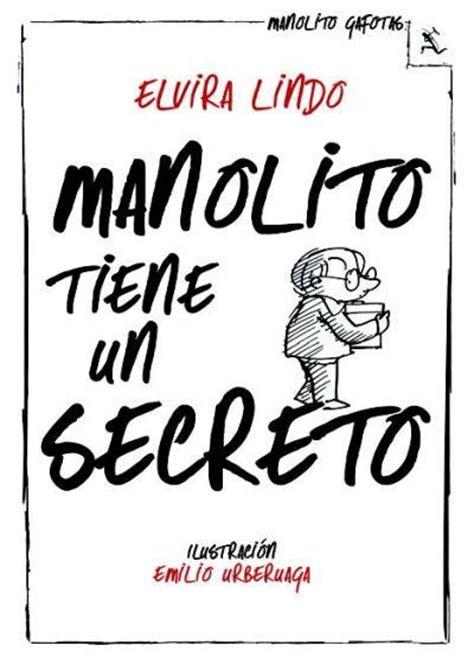 libro manolito tiene un secreto manolito tiene un secreto elvira lindo comprar libro en fnac es