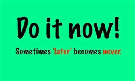 Go On Do It Now just do it better best