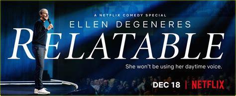 ellen degeneres relatable ellen degeneres premieres trailer for netflix stand up