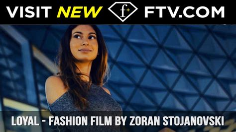 film ftv youtube loyal fashion film by zoran stojanovski fashiontv