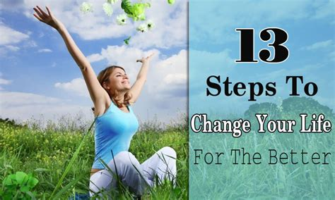 Ways To Change Your For The Better by 12 Important Steps To Change Your For The Better