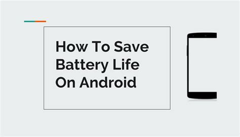 how to save battery on android how to save battery on your android phone best hacks 2018