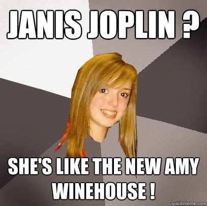 Janis Joplin Meme - janis joplin she s like the new amy winehouse