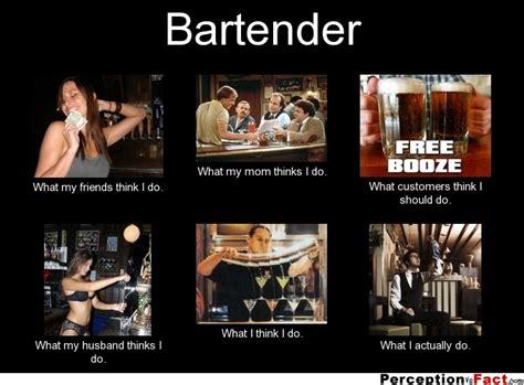 Bartender Meme - bartender what people think i do what i really do