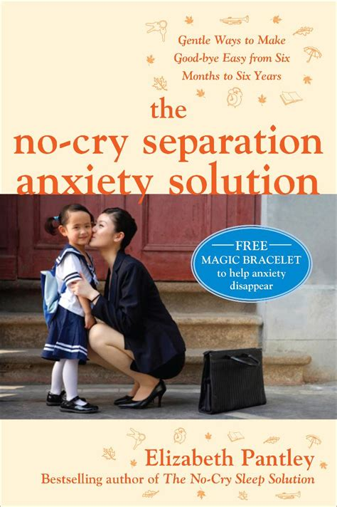 how do you a with separation anxiety about quot the no cry separation anxiety solution quot the newest book by elizabeth pantley