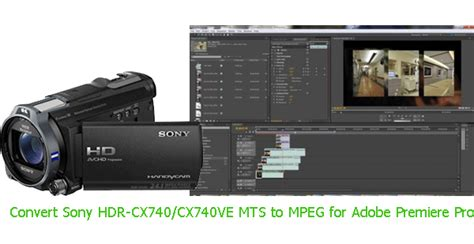 format video mts sony convert sony hdr cx740 cx740ve mts to mpeg for adobe