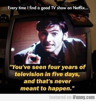 every time i find every time i find a good tv show on netflix com