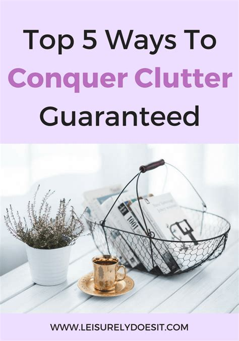 top 5 ways to conquer clutter guaranteed home