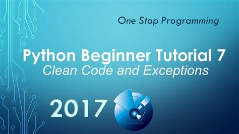 tutorial python exceptions python beginner tutorial 7 clean code and exceptions