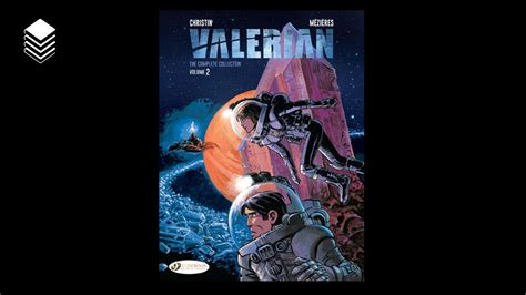 valerian the complete collection valerian laureline volume 3 valerian the complete collection vol 2 preview