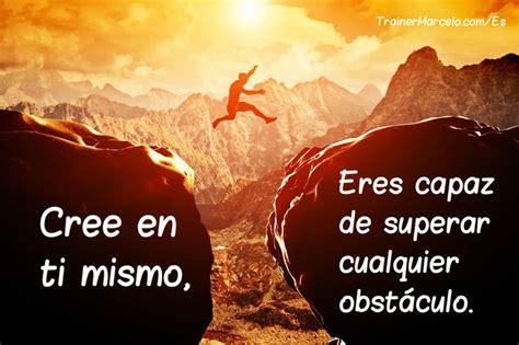 cree en ti cree en ti mismo eres capaz de superar cualquier obst 225 culo www trainermarcelo com es