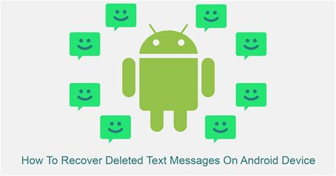 how to recover photos on android how to recover deleted text messages on android device