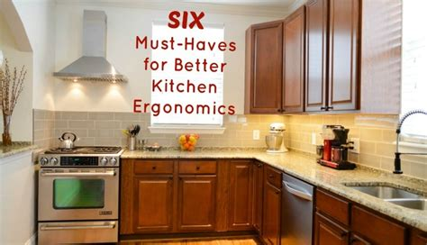 kitchen must haves 2016 6 must haves for better kitchen ergonomics archives