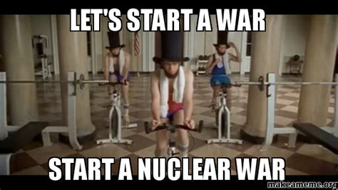 the to start win the inner war let your shine books let s start a war start a nuclear war make a meme