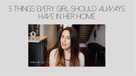 items every home should have 5 things every girl should always have in her home julie