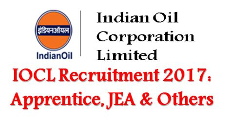Mba Recruitment In Iocl by Iocl Recruitment For Apprentice Jea Other Posts