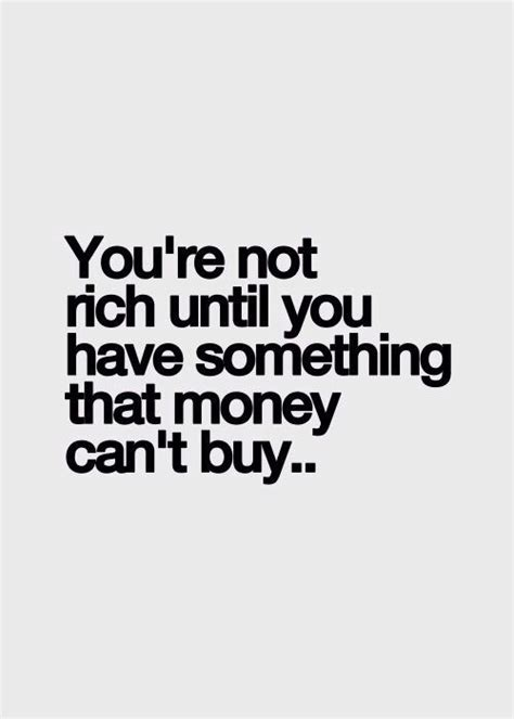Liking Does That Im Getting by Money Isn T Everything Quotes Wisdom