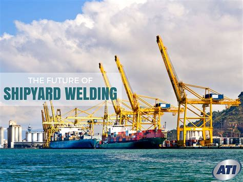 Shipyard Welding by What Does The Future Look Like For Shipyard Welding